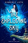 The Exploding Sky (Sons of the Sand Book #4)