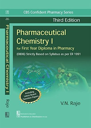 CBS CONFIDENT PHARMACY SERIES PHARMACEUTICAL CHEMISTRY I, 3/E FOR FIRST YEAR DIPLOMA IN PHARMACY