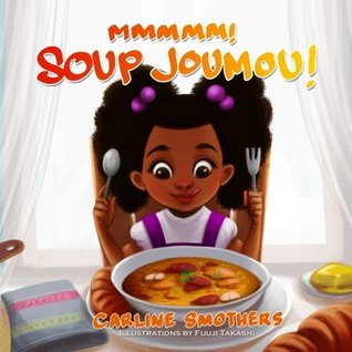 Mmmmm! Soup Joumou! by Carline Smothers