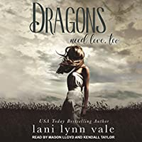 Dragons Need Love, Too (I Like Big Dragons, #2)