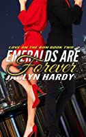Emeralds Are Forever (Love on the Run Book 2)
