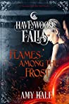 Flames Among the Frost (Havenwood Falls #11)