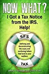 Now What? I Got a Tax Notice from the IRS. Help! by Jeffrey Schneider EA CTRS N...