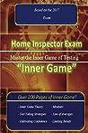 Home Inspector Exam (Inner Game): Master the Inner Game of Testing