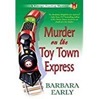 Murder on the Toy Town Express: A Vintage Toy Shop Mystery