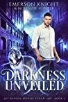Darkness Unveiled (Sky Brooks World: Ethan, #2)