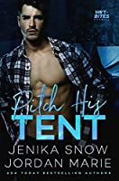 Pitch His Tent (Hot-Bites Novella)