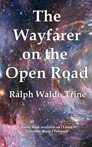 Ralph Waldo Trine - The Wayfarer on the Open Road