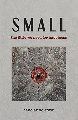 Small: The Little We Need for Happiness