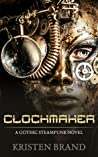 Clockmaker: A Gothic Steampunk Novel