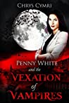 The Vexation of Vampires (Penny White #5)