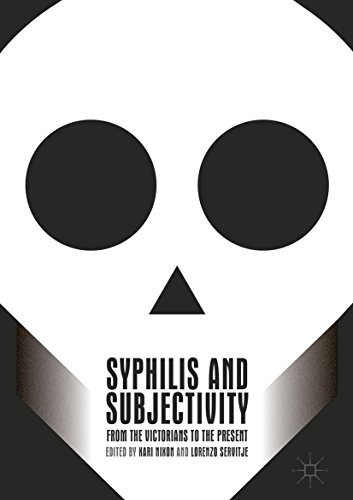 Syphilis and Subjectivity From the Victorians to the Present