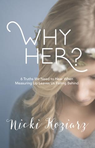 Why Her? by Nicki Koziarz