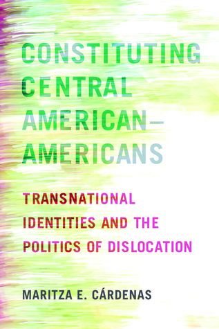 Constituting Central American–Americans: Transnational Identities and the Politics of Dislocation