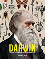Darwin: The Story of the Man and His Theories of Evolution