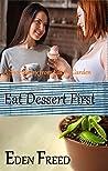 Eat Dessert First: A Short Story From Eden's Garden