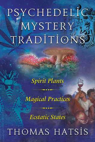 Spirit Plants, Magical Practices, and Ecstatic States - Thomas Hatsis