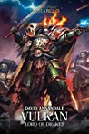 Vulkan: Lord of Drakes (The Horus Heresy: Primarchs #9)