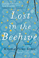 Lost in the Beehive: A Novel