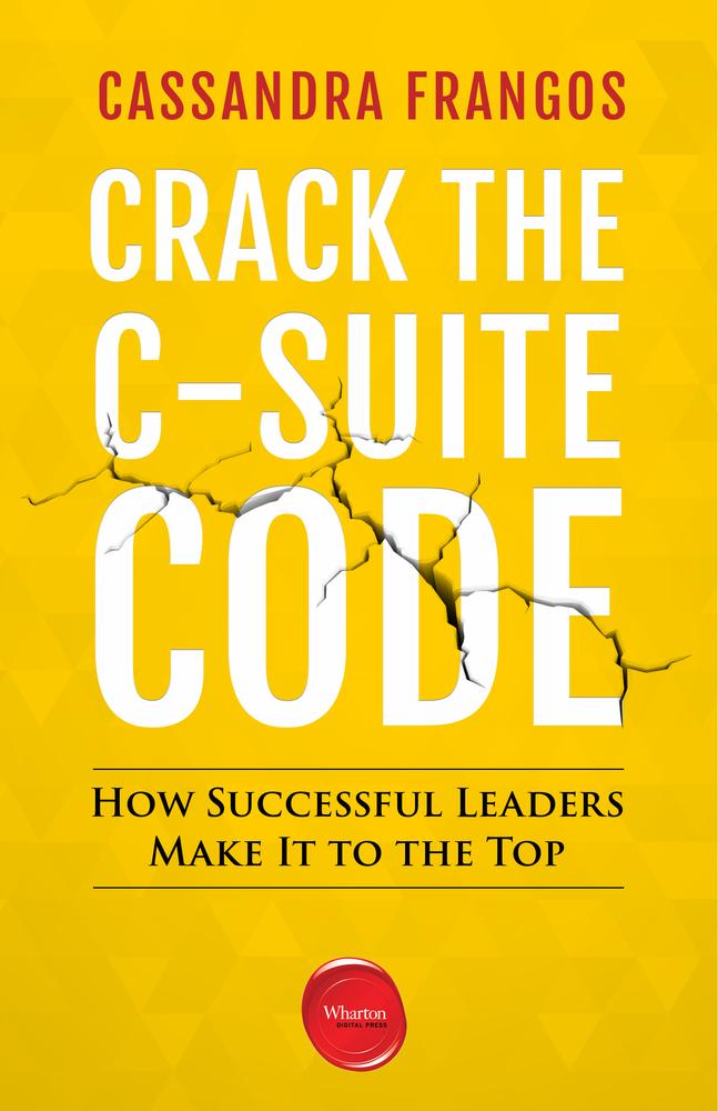 Crack the C-Suite Code  by  Cassandra Frangos
