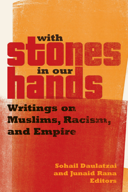 With Stones in Our Hands Writings on Muslims, Racism, and Empire