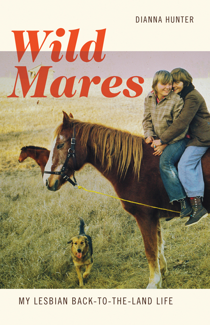 Wild Mares My Lesbian Back-to-the-Land Life