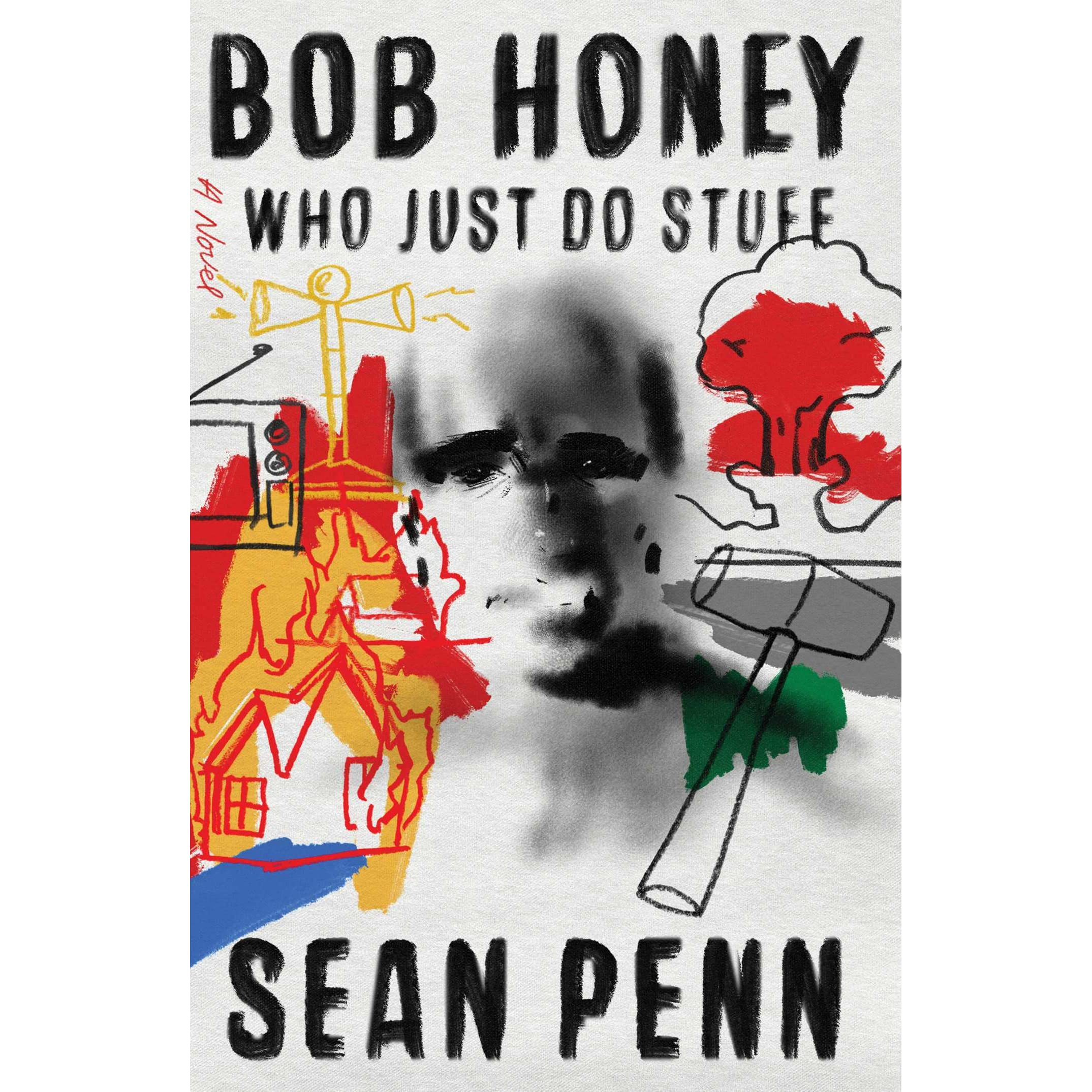 A Novel Bob Honey Who Just Do Stuff