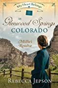My Heart Belongs in Glenwood Springs, Colorado: Millie's Resolve