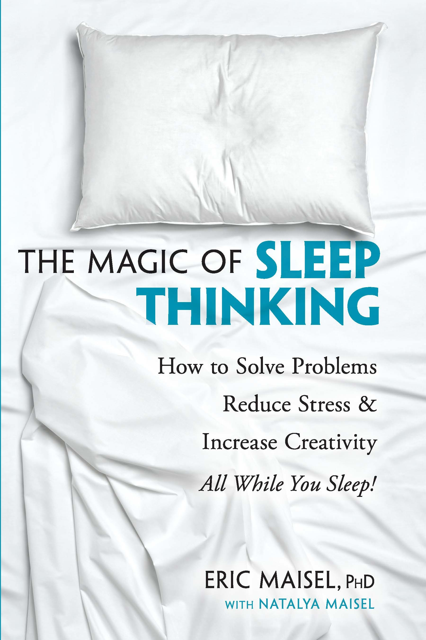 The Magic of Sleep Thinking How to Solve Problems, Reduce Stress, and Increase Creativity While You Sleep