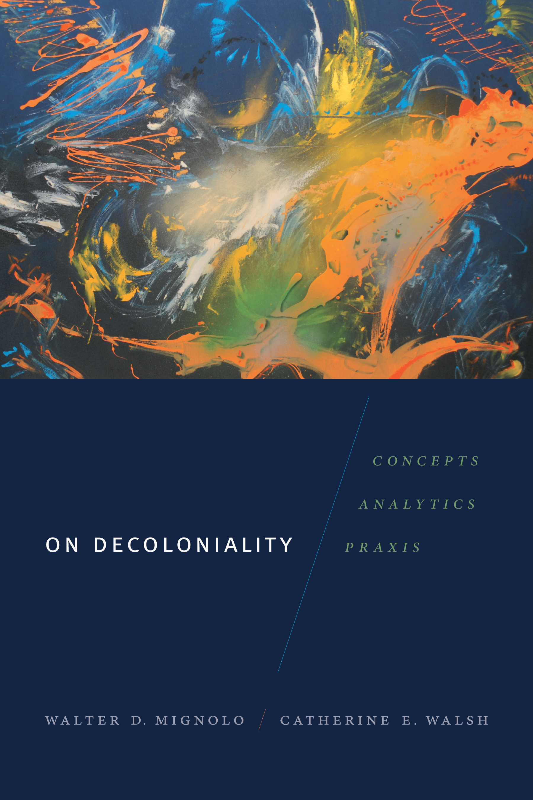 On Decoloniality Concepts, Analytics, Praxis