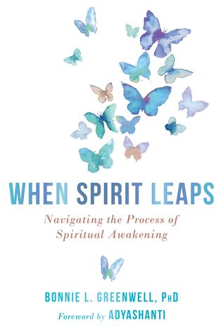 When Spirit Leaps: Navigating the Process of Spiritual Awakening