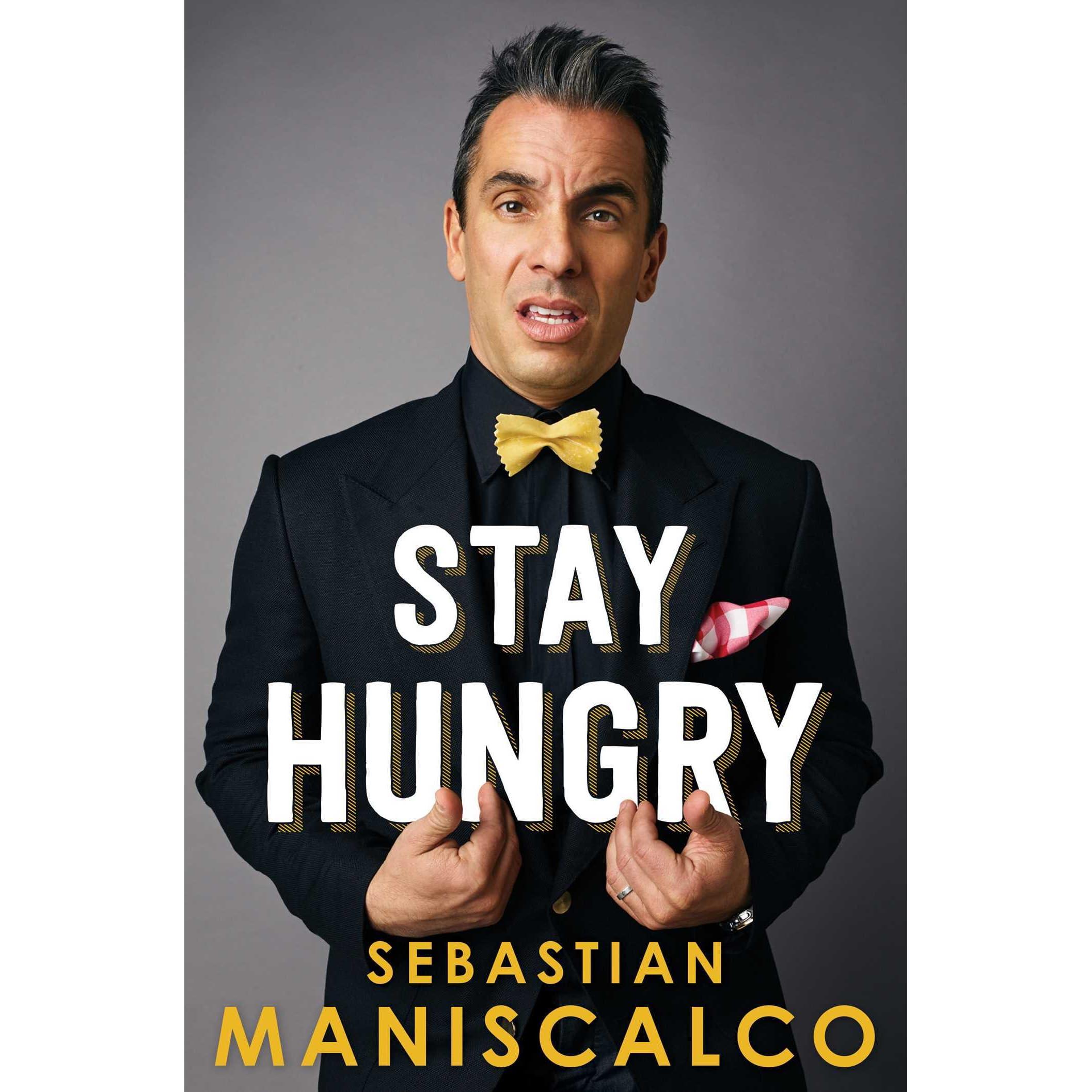 Stay Hungry by Sebastian Maniscalco