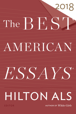 The Best American Essays 2018 by Hilton Als
