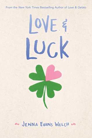"Book cover of ""Love & Luck"" by Jenna Evans Welch"