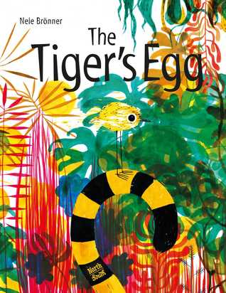 The Tiger's Egg by Nele Brönner