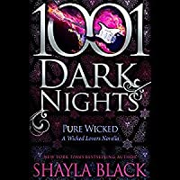 Pure Wicked (Wicked Lovers #9.5; 1001 Dark Nights #25)
