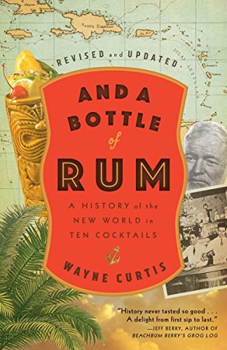 And a Bottle of Rum, Revised and Updated A History of the New World in Ten Cocktails