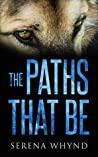 The Paths That Be (The Phoenix Series, #1)
