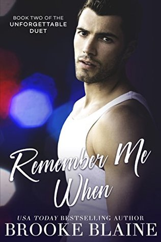 Remember Me When (The Unforgettable Duet, #2)