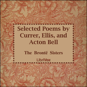 Selected Poems by Currer, Ellis and Acton Bell