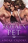 The Royal's Pet (The Royal's Love, #1)