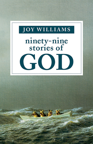 99 Stories of God by Joy Williams
