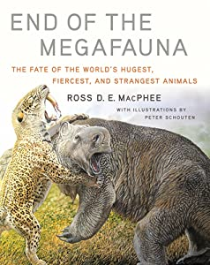 End of the Megafauna: The Fate of the World's Hugest, Fiercest, and Strangest Animals