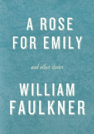 a rose for emily sparknotes