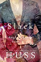 Slack: A Day in the Life of Ford Aston (Rook and Ronin Spinoff, #1)