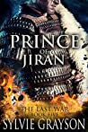 Prince of Jiran, The Last War: Book Five: A Penrhy prince caught between duty and desire. Can he win this battle?