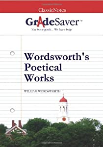 GradeSaver (TM) ClassicNotes Wordsworth's Poetical Works: Study Guide