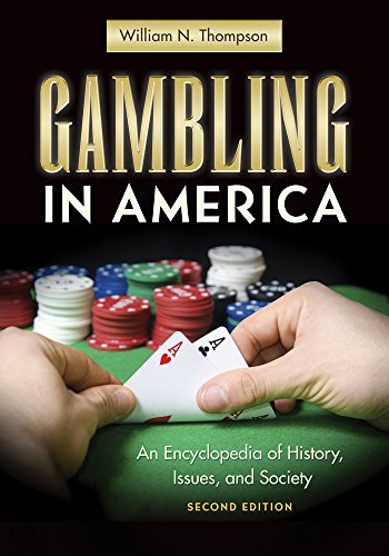 Gambling in America An Encyclopedia of History- Issues- and Society 2nd edition