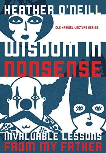 Wisdom in Nonsense Invaluable Lessons from My Father (CLC Kreisel Lecture Series)