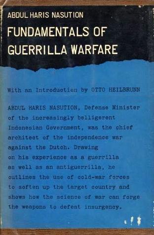 Fundamentals Of Guerrilla Warfare by Abdul Haris Nasution